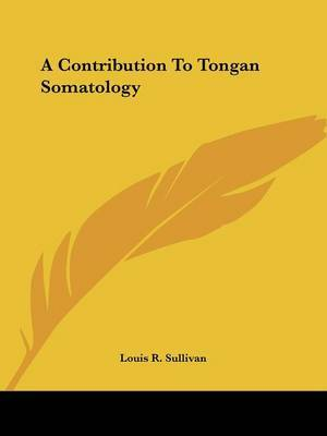 A Contribution to Tongan Somatology by Louis R. Sullivan image