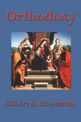 Orthodoxy by G.K.Chesterton