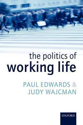 The Politics of Working Life by Judy Wajcman