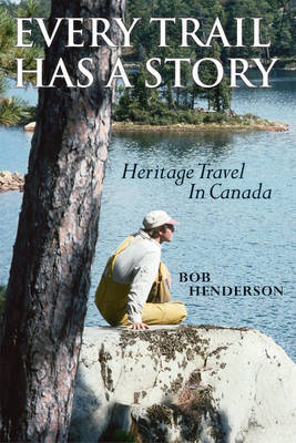 Every Trail Has a Story by Bob Henderson