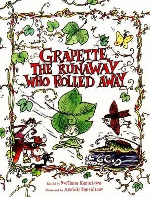 Grapette the Runaway Who Rolled Away by Svetlana Konnikova