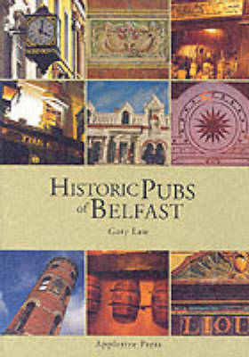 Historic Pubs of Belfast by Gary Law