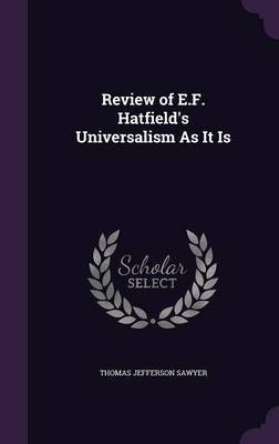 Review of E.F. Hatfield's Universalism as It Is by Thomas Jefferson Sawyer image