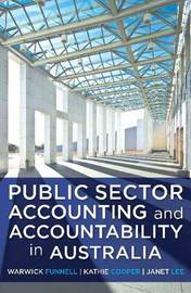 Public Sector Accounting and Accountability in Australia by Warwick Funnell