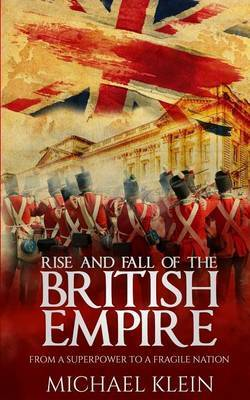Rise and Fall of the British Empire by Michael Klein image