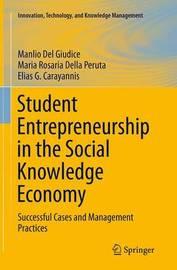 Student Entrepreneurship in the Social Knowledge Economy by Manlio del Giudice