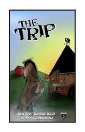 The Trip by Mrs Patricia Joan Birtwistle