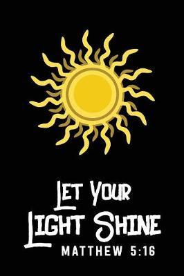 Let Your Light Shine by Black Line Publishing
