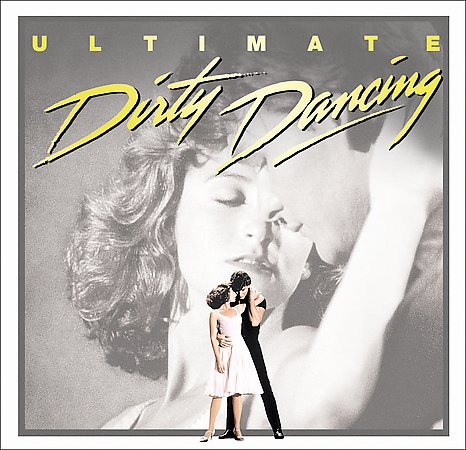 Ultimate Dirty Dancing by Original Soundtrack image