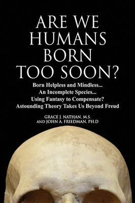 Are We Humans Born Too Soon? by Grace J. Nathan M.S. image