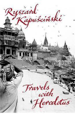 Travels with Herodotus by Ryszard Kapuscinski