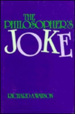 The Philosopher's Joke by Richard A Watson