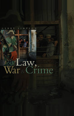 Law, War and Crime by Gerry J. Simpson image