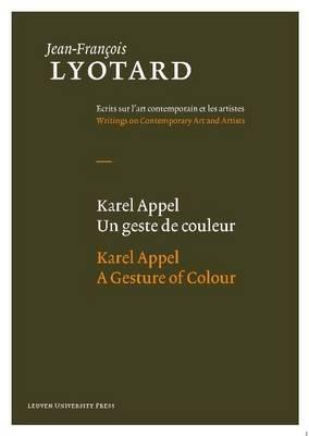 Karel Appel, A Gesture of Colour by Jean-Francois Lyotard