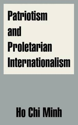 Patriotism and Proletarian Internationalism by Ho Chi Minh image
