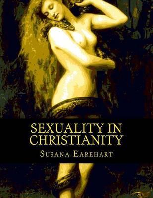 Sexuality in Christianity by Susana Earehart image