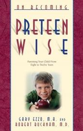 On Becoming Preteen Wise by Gary Ezzo