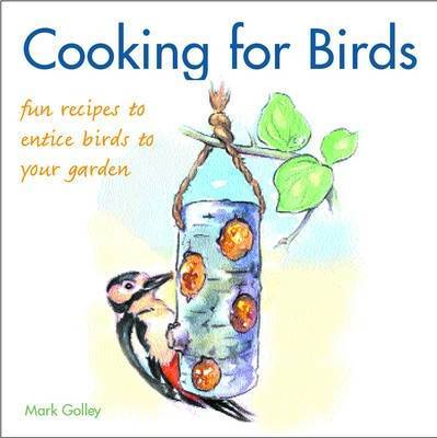 Cooking for Birds by Mark Golley