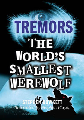 Tremors: The World's Smallest Werewolf by Stephen Bowkett image