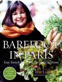 ` Barefoot in Paris: Easy French Food You Can Make at Home by Ina Garten