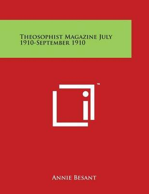 Theosophist Magazine July 1910-September 1910 by Annie Besant