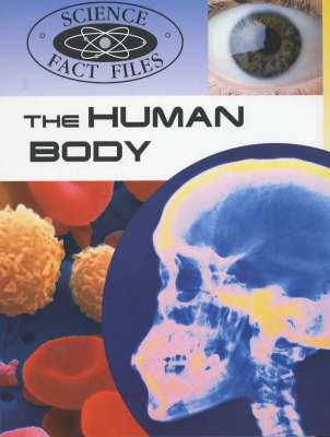 Science Fact Files: Human Body by John Farndon