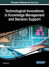 Technological Innovations in Knowledge Management and Decision Support