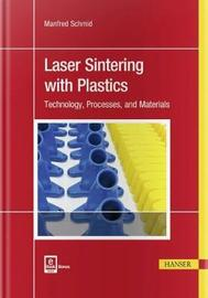 Laser Sintering with Plastics by Manfred Schmid