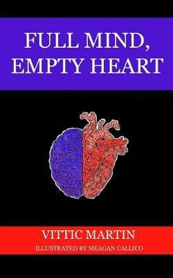 Full Mind, Empty Heart by Vittic Martin