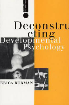 Deconstructing Developmental Psychology by Erica Burman