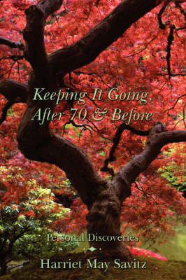 Keeping It Going, After 70 & Before by Harriet May Savitz