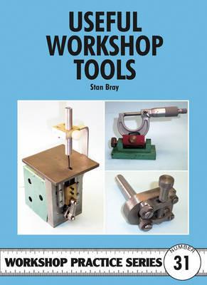 Useful Workshop Tools by Stan Bray