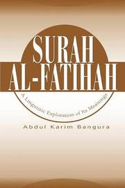 Surah Al-Fatihah: A Linguistic Exploration of Its Meanings by Abdul Karim Bangura image