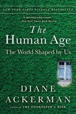 The Human Age by Diane Ackerman