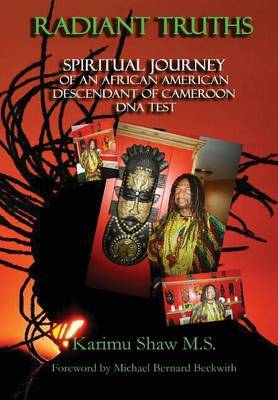 Radiant Truths; Spiritual Journey of an African American Descendant of Cameroon- DNA Test by Karimu Shaw M.S. image