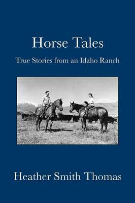 Horse Tales by Heather Smith Thomas