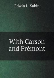 With Carson and Fr mont by Edwin L. Sabin