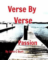 Verse by Verse Passion by John C Burt image