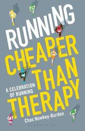 Running: Cheaper Than Therapy by Chas Newkey-Burden image