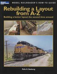 Rebuilding a Layout from A-Z by Pelle K Seborg