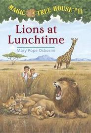 Magic Tree House 11: Lions at Lunchtime by Mary Pope Osborne image