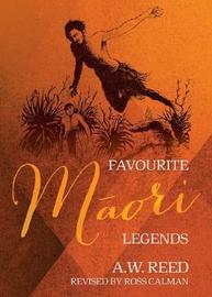 Favourite Maori Legends by A.W. Reed