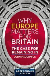 Why Europe Matters for Britain by John McCormick