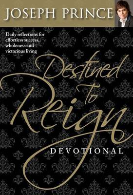 Destined to Reign Devotional by Jospeh Prince