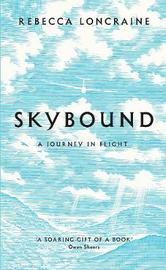 Skybound by Rebecca Loncraine