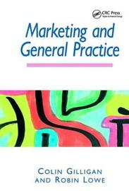 Marketing and General Practice by Colin Gilligan