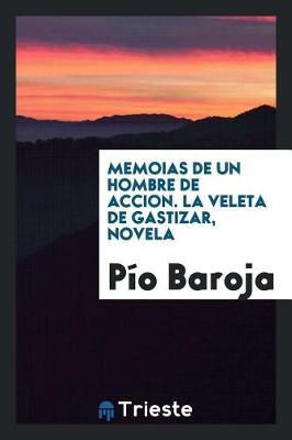 Memoias de Un Hombre de Accion. La Veleta de Gastizar, Novela by Pio Baroja image