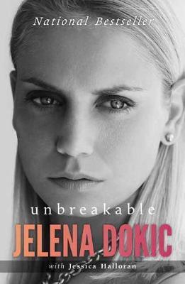 Unbreakable by Jelena Dokic