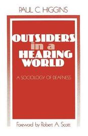 Outsiders in a Hearing World by Paul C. Higgins