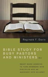 Bible Study for Busy Pastors and Ministers, Volume 2 by Reginald F Davis